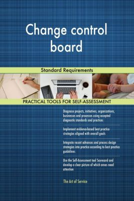 5STARCooks: Change control board Standard Requirements, Gerardus Blokdyk