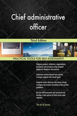 5STARCooks: Chief administrative officer Third Edition, Gerardus Blokdyk