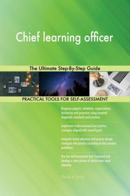 5STARCooks: Chief learning officer The Ultimate Step-By-Step Guide, Gerardus Blokdyk