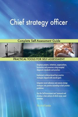 5STARCooks: Chief strategy officer Complete Self-Assessment Guide, Gerardus Blokdyk