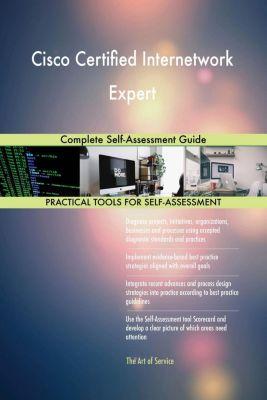 5STARCooks: Cisco Certified Internetwork Expert Complete Self-Assessment Guide, Gerardus Blokdyk