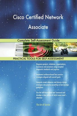 5STARCooks: Cisco Certified Network Associate Complete Self-Assessment Guide, Gerardus Blokdyk