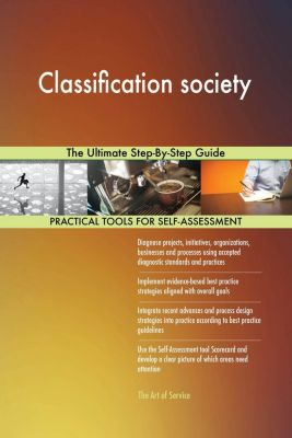 5STARCooks: Classification society The Ultimate Step-By-Step Guide, Gerardus Blokdyk