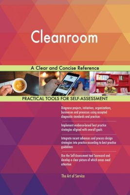 5STARCooks: Cleanroom A Clear and Concise Reference, Gerardus Blokdyk