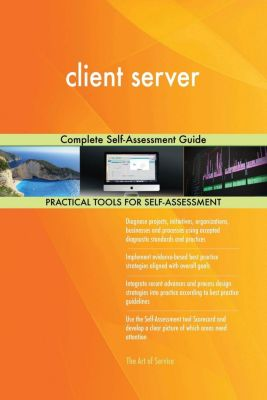5STARCooks: client server Complete Self-Assessment Guide, Gerardus Blokdyk