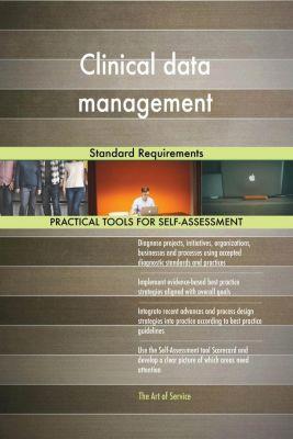 5STARCooks: Clinical data management Standard Requirements, Gerardus Blokdyk
