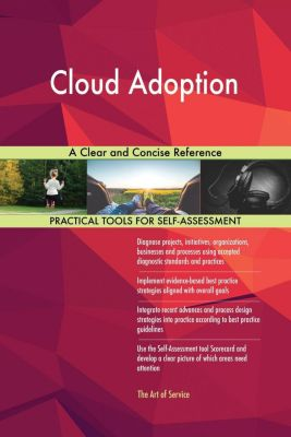 5STARCooks: Cloud Adoption A Clear and Concise Reference, Gerardus Blokdyk