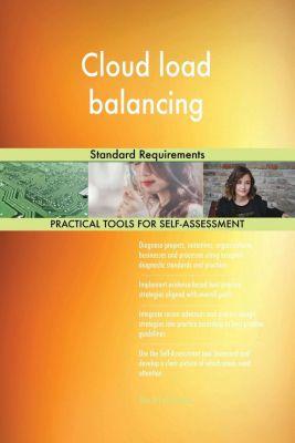 5STARCooks: Cloud load balancing Standard Requirements, Gerardus Blokdyk