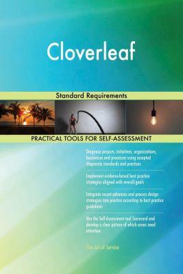 5STARCooks: Cloverleaf Standard Requirements, Gerardus Blokdyk