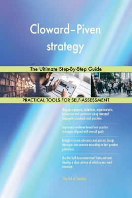 5STARCooks: Cloward-Piven strategy The Ultimate Step-By-Step Guide, Gerardus Blokdyk