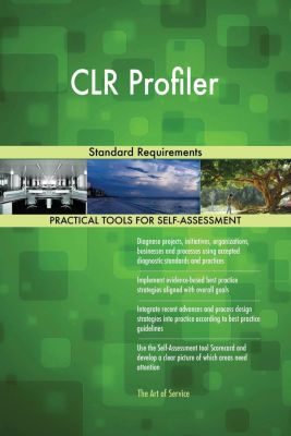5STARCooks: CLR Profiler Standard Requirements, Gerardus Blokdyk