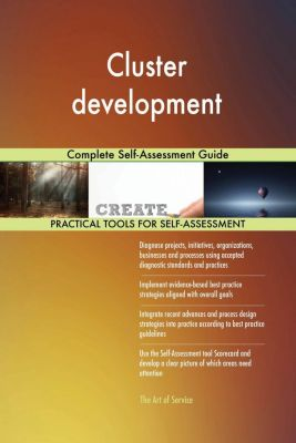5STARCooks: Cluster development Complete Self-Assessment Guide, Gerardus Blokdyk