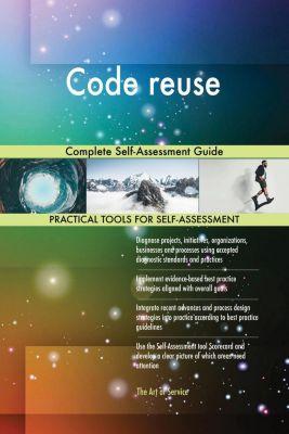 5STARCooks: Code reuse Complete Self-Assessment Guide, Gerardus Blokdyk