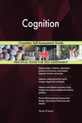 5STARCooks: Cognition Complete Self-Assessment Guide, Gerardus Blokdyk