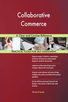 5STARCooks: Collaborative Commerce A Clear and Concise Reference, Gerardus Blokdyk