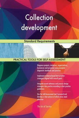 5STARCooks: Collection development Standard Requirements, Gerardus Blokdyk