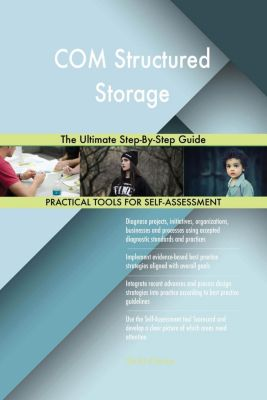 5STARCooks: COM Structured Storage The Ultimate Step-By-Step Guide, Gerardus Blokdyk