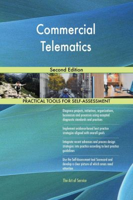5STARCooks: Commercial Telematics Second Edition, Gerardus Blokdyk