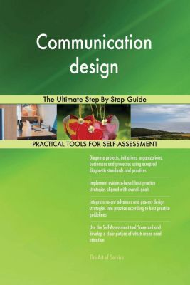 5STARCooks: Communication design The Ultimate Step-By-Step Guide, Gerardus Blokdyk