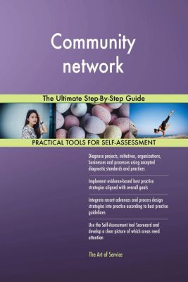 5STARCooks: Community network The Ultimate Step-By-Step Guide, Gerardus Blokdyk