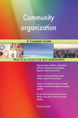 5STARCooks: Community organization A Complete Guide, Gerardus Blokdyk