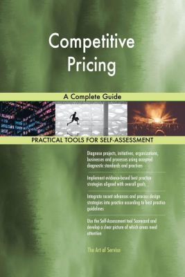5STARCooks: Competitive Pricing A Complete Guide, Gerardus Blokdyk