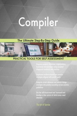 5STARCooks: Compiler The Ultimate Step-By-Step Guide, Gerardus Blokdyk