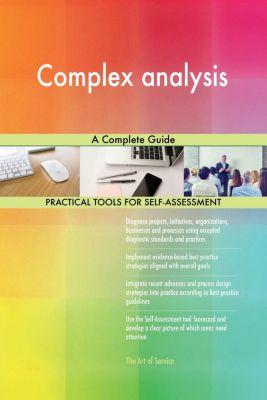 5STARCooks: Complex analysis A Complete Guide, Gerardus Blokdyk