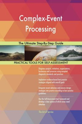 5STARCooks: Complex-Event Processing The Ultimate Step-By-Step Guide, Gerardus Blokdyk
