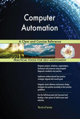 5STARCooks: Computer Automation A Clear and Concise Reference, Gerardus Blokdyk