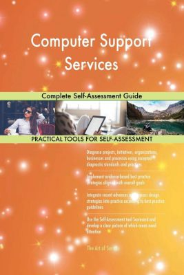 5STARCooks: Computer Support Services Complete Self-Assessment Guide, Gerardus Blokdyk