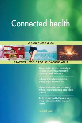 5STARCooks: Connected health A Complete Guide, Gerardus Blokdyk