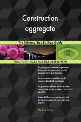 5STARCooks: Construction aggregate The Ultimate Step-By-Step Guide, Gerardus Blokdyk