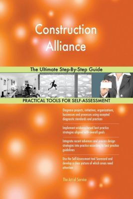 5STARCooks: Construction Alliance The Ultimate Step-By-Step Guide, Gerardus Blokdyk