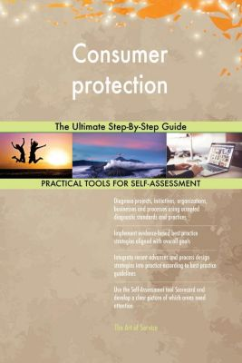 5STARCooks: Consumer protection The Ultimate Step-By-Step Guide, Gerardus Blokdyk