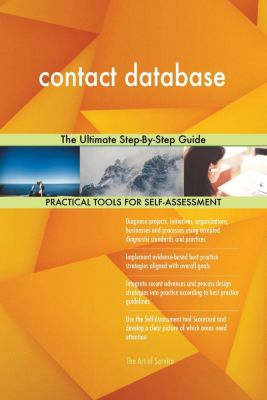 5STARCooks: contact database The Ultimate Step-By-Step Guide, Gerardus Blokdyk