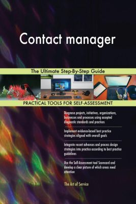 5STARCooks: Contact manager The Ultimate Step-By-Step Guide, Gerardus Blokdyk