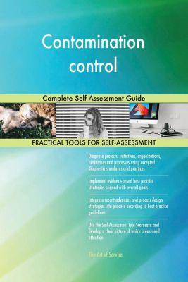 5STARCooks: Contamination control Complete Self-Assessment Guide, Gerardus Blokdyk