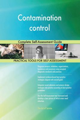 5STARCooks: Contamination control Complete Self-Assessment Guide, Gerardus Blokdyk