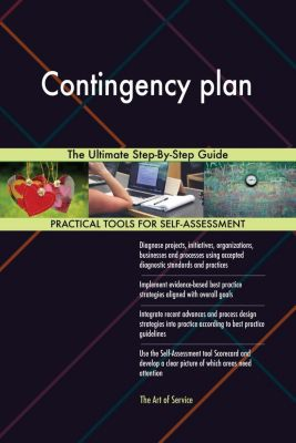 5STARCooks: Contingency plan The Ultimate Step-By-Step Guide, Gerardus Blokdyk