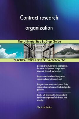 5STARCooks: Contract research organization The Ultimate Step-By-Step Guide, Gerardus Blokdyk