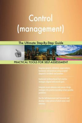 5STARCooks: Control (management) The Ultimate Step-By-Step Guide, Gerardus Blokdyk