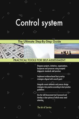 5STARCooks: Control system The Ultimate Step-By-Step Guide, Gerardus Blokdyk