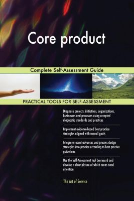 5STARCooks: Core product Complete Self-Assessment Guide, Gerardus Blokdyk