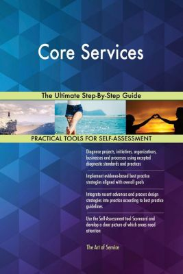 5STARCooks: Core Services The Ultimate Step-By-Step Guide, Gerardus Blokdyk