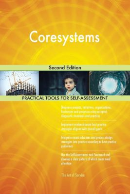 5STARCooks: Coresystems Second Edition, Gerardus Blokdyk