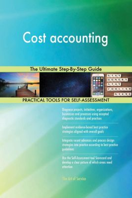 5STARCooks: Cost accounting The Ultimate Step-By-Step Guide, Gerardus Blokdyk