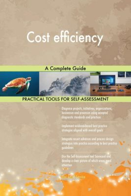 5STARCooks: Cost efficiency A Complete Guide, Gerardus Blokdyk