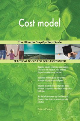 5STARCooks: Cost model The Ultimate Step-By-Step Guide, Gerardus Blokdyk