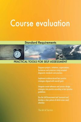 5STARCooks: Course evaluation Standard Requirements, Gerardus Blokdyk